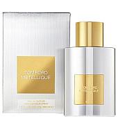 tom ford metallique парфюм за жени edp